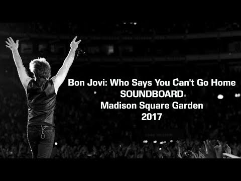 Bon Jovi - Who Says You Can't Go Home SOUNDBOARD 4/15/17