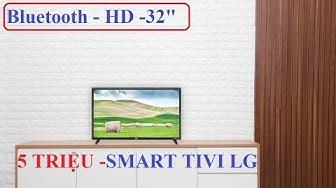 Review Smart TV LG 32LM570BPTC có Bluetooth giá 5 triệu quá ngon