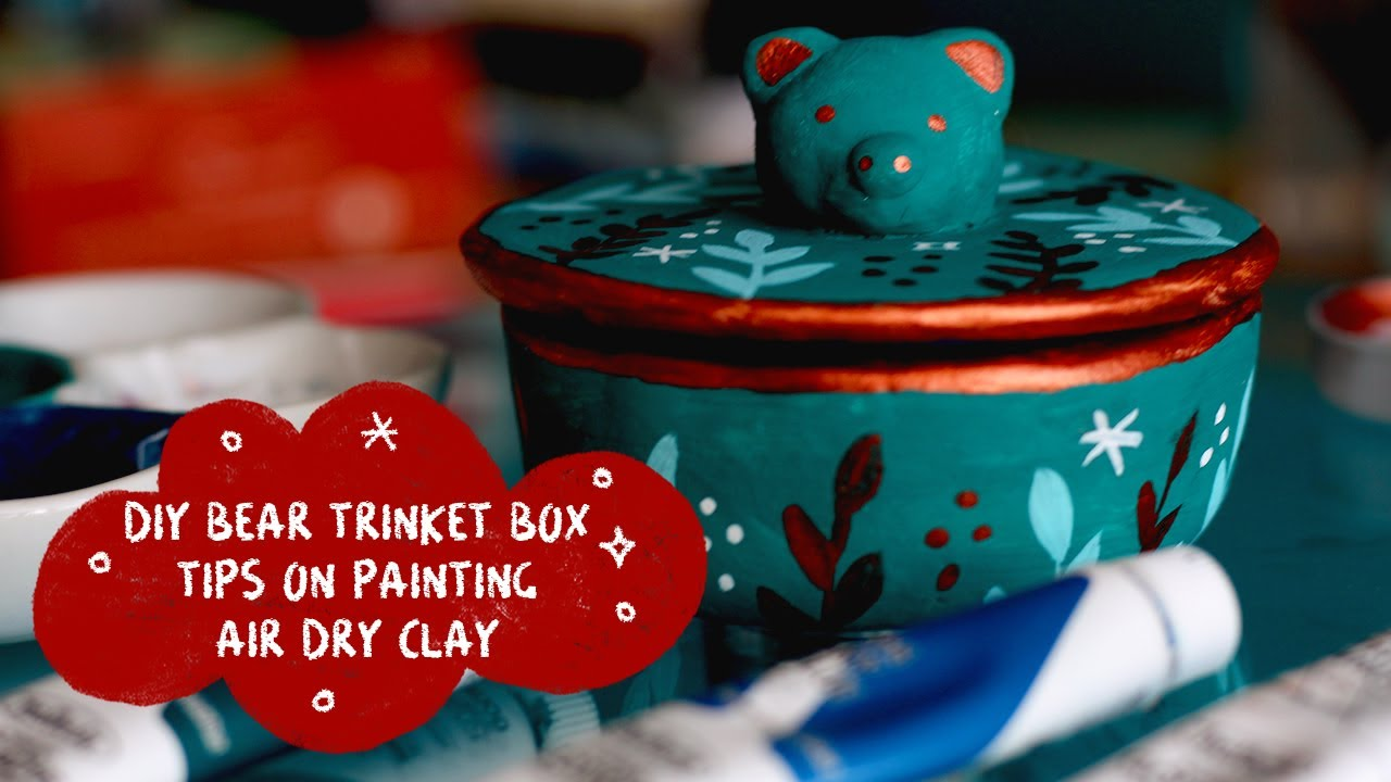 DIY AIR DRY CLAY BEAR TRINKET BOX | TIPS AND TRICKS FOR PAINTING