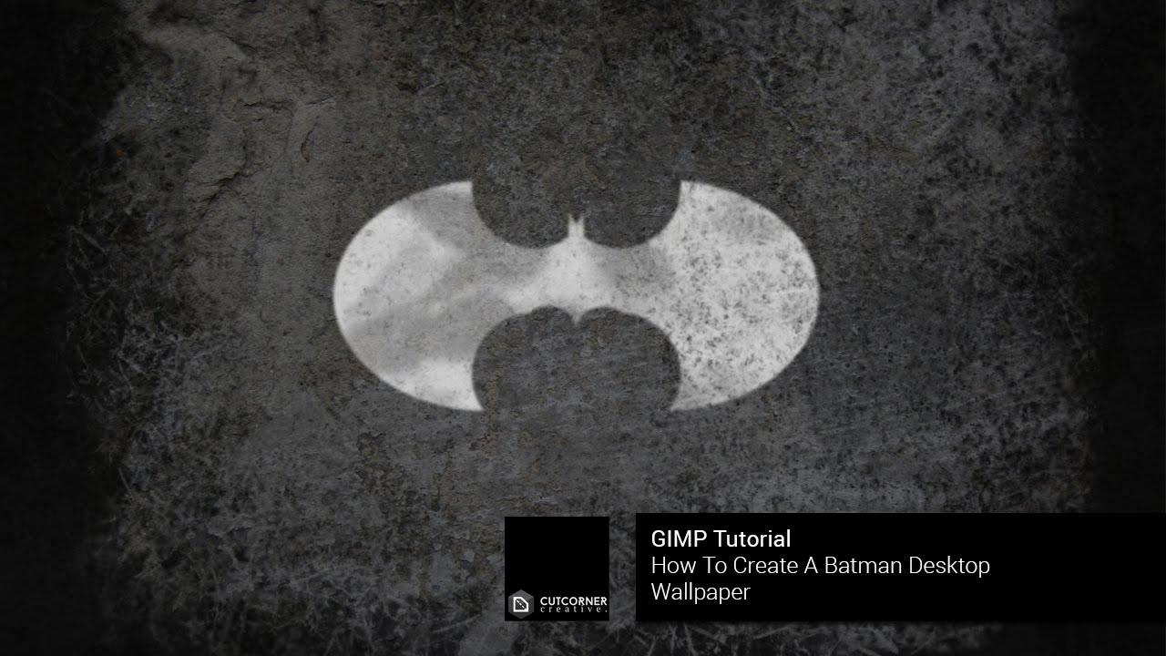 GIMP Tutorial Create A Batman Desktop Background