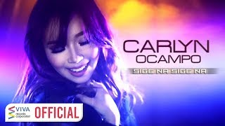 Carlyn Ocampo — Sige Na, Sige Na [Official Music Video]