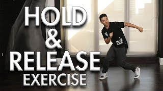 Hold & Release Exercise (Hip Hop Dance Moves Tutorial) Mihran Kirakosian