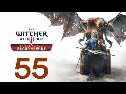 Witcher 3:Wild Hunt - Blood And Wine - Episode 55