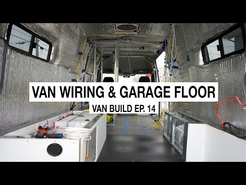 Wiring Our Sprinter Van And Laying Down The Garage Floor - Van Build Ep 14