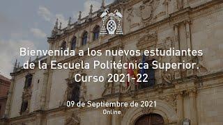Jornadas de Bienvenida de los estudiantes de la Escuela Politécnica Superior. Curso 2021-22