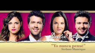 """Canción oficial """"Dulce Amor"""" Yo nunca pensé / Stefano Manrique"""