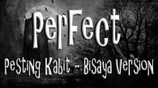 Perfect - Ed Sheeran | Pesting Kabit - Bisaya Version by Bryan Monton