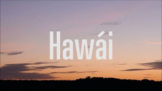 Maluma - Hawái (Letra / Lyrics)