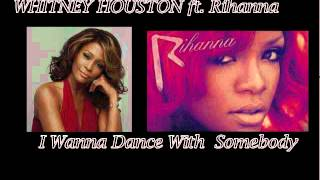 Whitney HOUSTON ft. Rihanna - I Wanna Dance With Somebody (MarcoEntlich RMX)