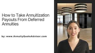 Annuity Quote | How to Take Payouts From Deferred Annuities | www.AnnuityQuoteAdvisor.com