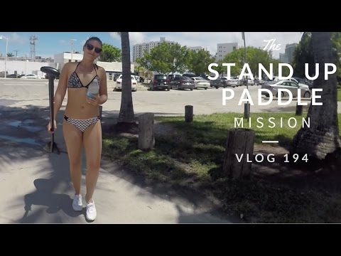 STAND UP PADDLE - MAKING IT HAPPEN - VLOG - DAILY VLOGS