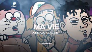 kidd Keo - Ma Vie feat. Yay (Bienvenidos a YONKILAND) (Lyric Video) | CantoYo