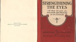 Strengthening The Eyes by Bernarr MacFadden and Ophthalmologist William H  Bates - Natural Eyesight