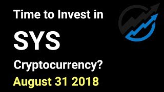 SYS Trading - Time to invest in SYS Coin Cryptocurrency? AUG 31/18