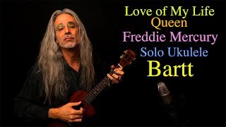 """Love of My Life,"" Queen & Freddie Mercury for solo ukulele."
