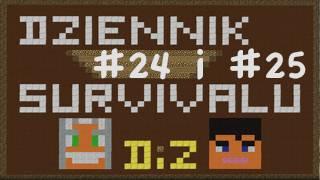 Dziennik Survivalu - Dzień #24 i #25