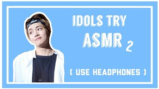 Download Kpop Idols try ASMR compilation pt. 2 [USE HEADPHONES] Mp3