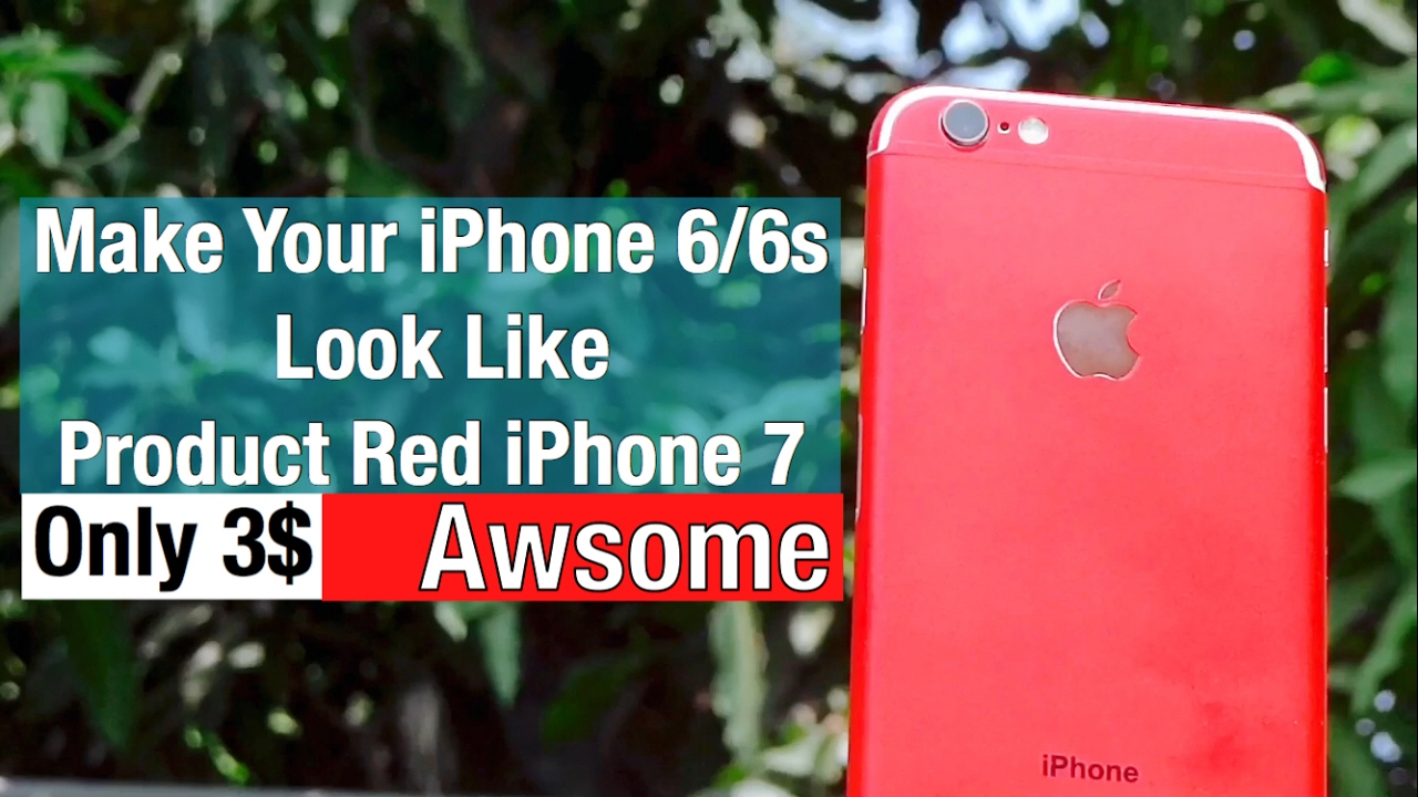 Make Your iPhone 6s/6 Look Like iPhone 7! - Product Red ...
