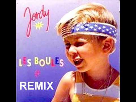 Les Boules Remix -- Jordy.wmv