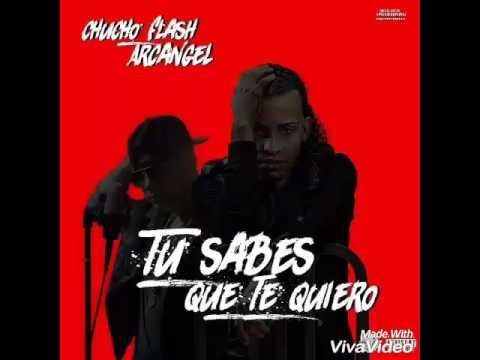 Arcangel Ft Chucho Flash - Tu Sabes Que Te Quiero (Audio Lyric)