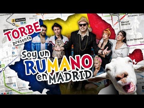 Torbe - Soy un Rumano en Madrid