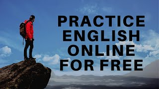 learn english conversation online - Practice English online for free