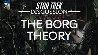 Star Trek - Discussions - The Borg Theory