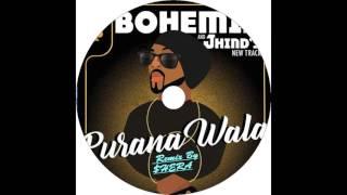 Purana Wala - BOHEMIA & J.HIND  - Remix By $HERA