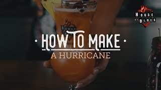 How To Make: House of Blues' Hurricane | Feed Your Soul