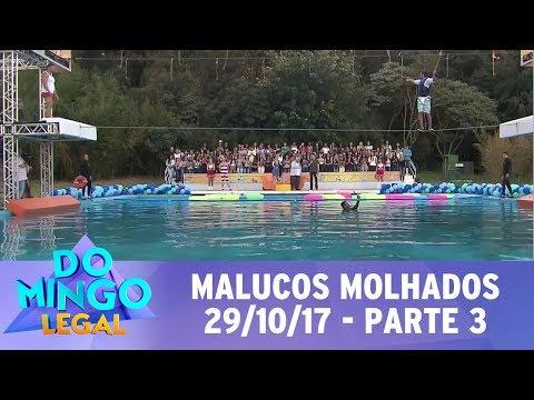 Malucos Molhados - Parte 3 | Domingo Legal (29/10/17)