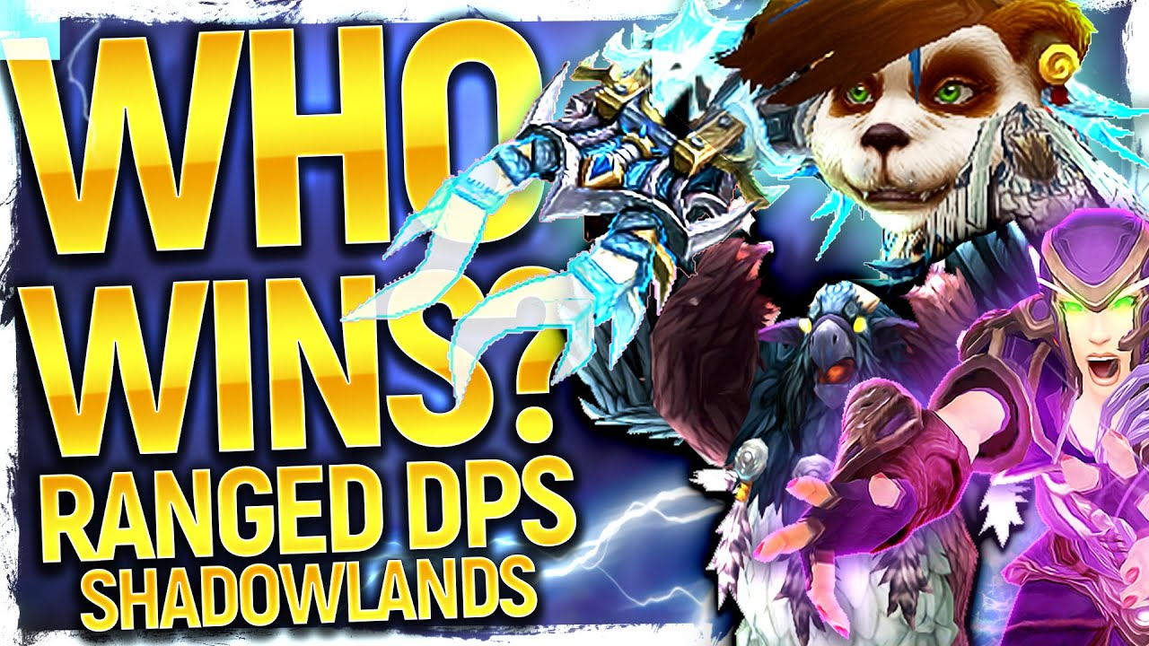 What Classes Won Lost Shadowlands Alpha Ranged Dps Roundup What S Good What Needs Love Youtube