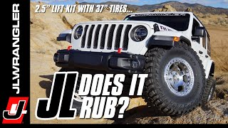 Jeep JL Wrangler with 37 Inch Tires and a 2.5 Inch Lift - Does it RUB the Fenders : JL JOURNAL