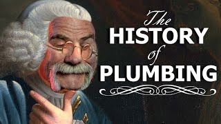 The History Of Plumbing With Roger Wakefield
