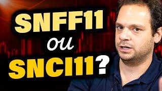 Quais as diferenças entre SNFF11 e SNCI11?