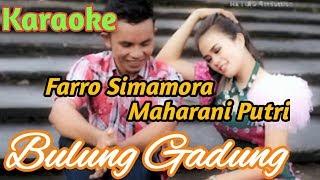 Karaoke BULUNG GADUNG Farro Simamora Ft Maharani Lagu Tapsel Terbaru By Namiro Production