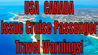 USA And Canada Gov'ts Issue Travel Warnings To Cruise Passengers For Caribbean Sailings