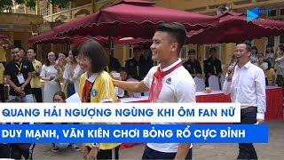 Quang Hải ngượng ngùng khi ÔM fan nữ, Duy Mạnh, Văn Kiên chơi bóng rổ CỰC ĐỈNH | NEXT SPORTS