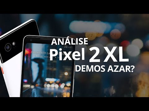 Google Pixel 2 XL: sensacional... até pifar! [Análise completa / Review]