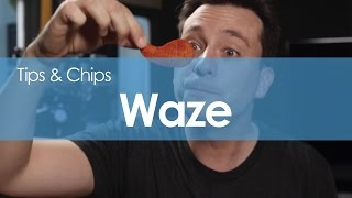 Tips para Waze - #TipsNChips @japonton