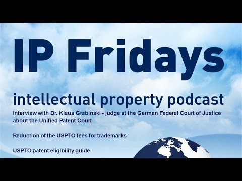 Audio Only - Dr. Klaus Grabinski on the rules of the Unified Patent Court – USPTO Fee Reductions