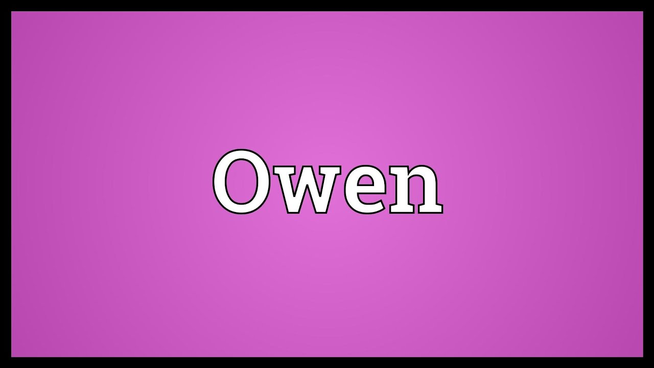 Owen Meaning - YouTube