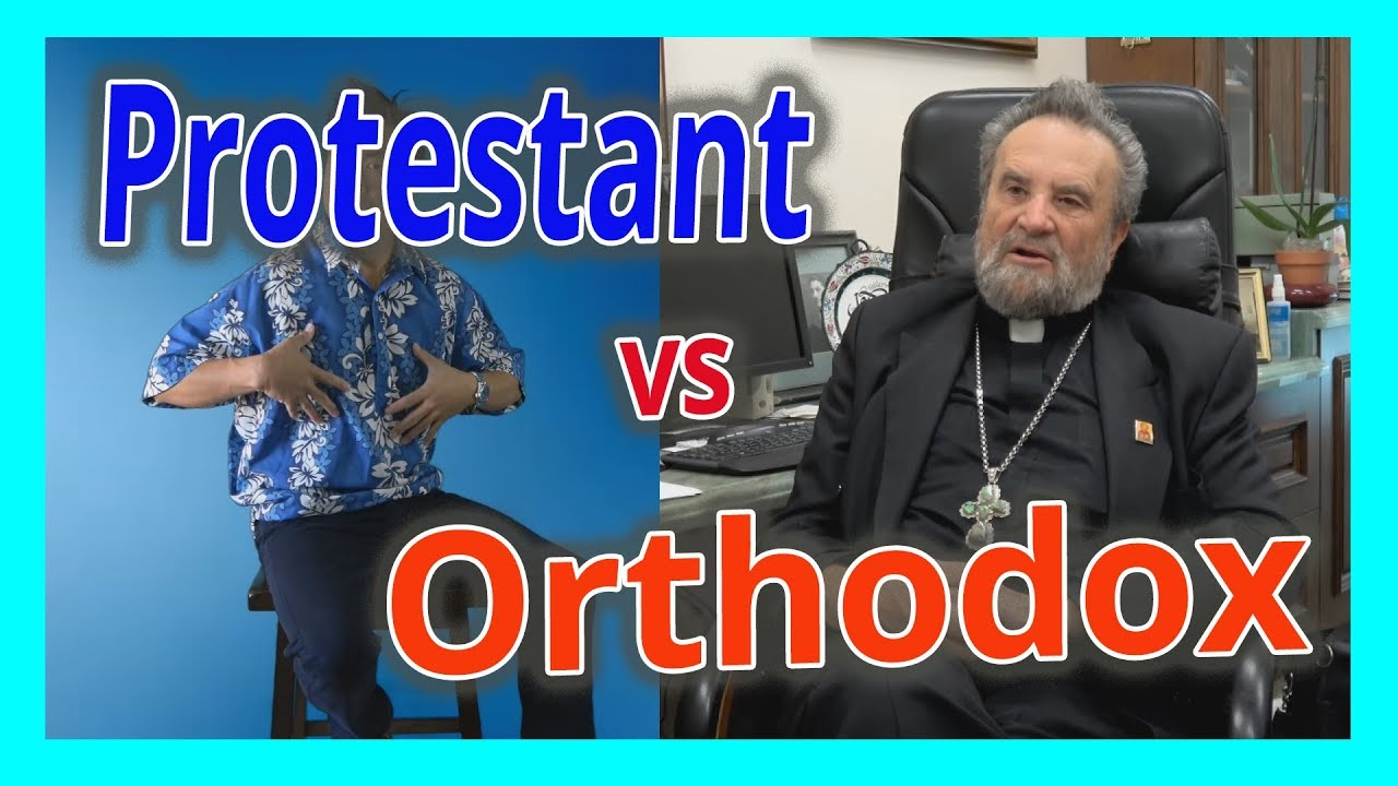10 Differences between Protestants and Orthodox Church