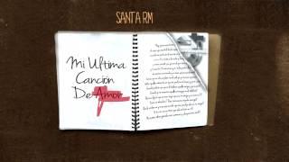 SANTA RM - MI ULTIMA CANCION DE AMOR (TEMA OFICIAL)
