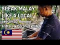 Speak Malay Like a Local - Lesson 30 : Banana Fritters & Coconut Water