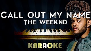 The Weeknd - Call Out My Name | Piano Karaoke Instrumental Lyrics Cover Sing Along