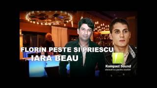 Florin Peste Si Priescu - Iara Beau - HIT !!! - Manele de Chef 2014