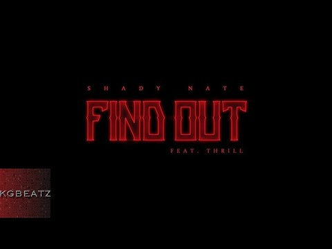 Shady Nate ft. Thrill - Find Out [New 2017]