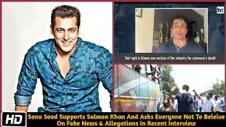 Sonu Sood Supports Salman Khan And Asks Everyone Not To Beleive On Fake News & Allegations