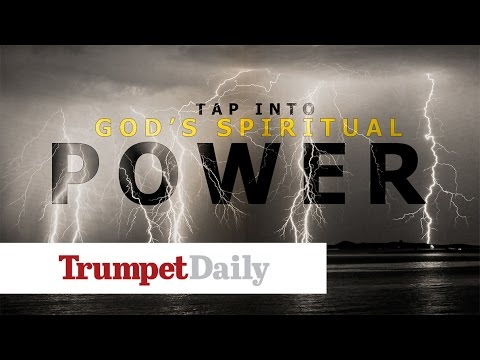 Tap Into God's Spiritual Power - The Trumpet Daily