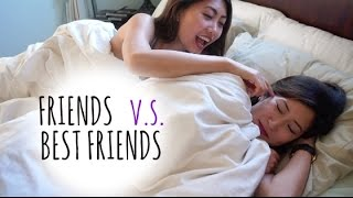 How girls act: FRIENDS vs BEST FRIENDS